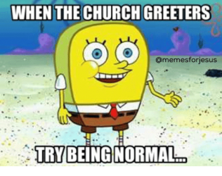 when-the-churchgreeters-memesfonjesus-try-being-normal-3859167.png
